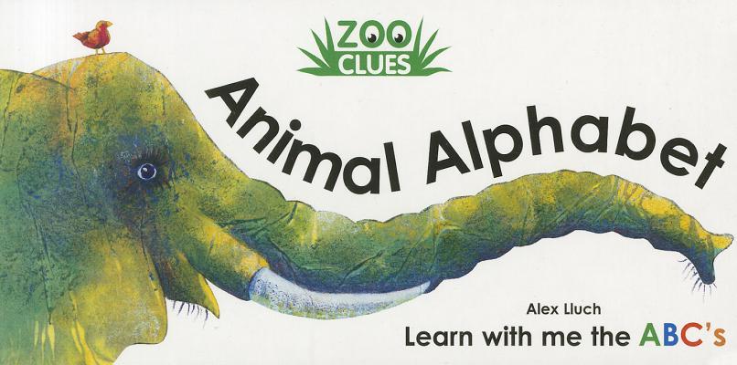 Zoo Clues Animal Alphabet By Lluch, Alex A.